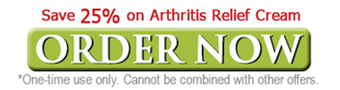 Save 25% on Arthritis Relief Cream - ORDER NOW